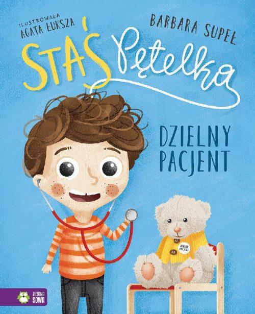 Książeczki dla dzieci Staś Pętelka dzielny pacjent