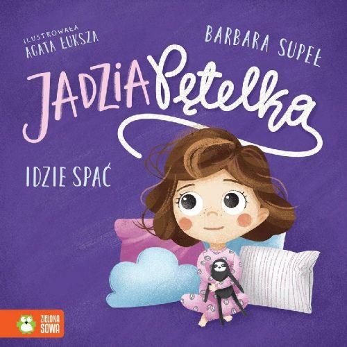 Jadzua Pętelka idzie spać książeczka dla dzieci