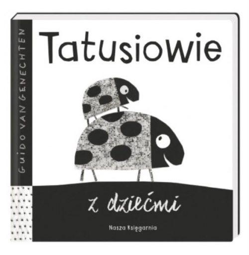 Książeczka kontrastowa dla dziecka Tatusiowie z dziećmi