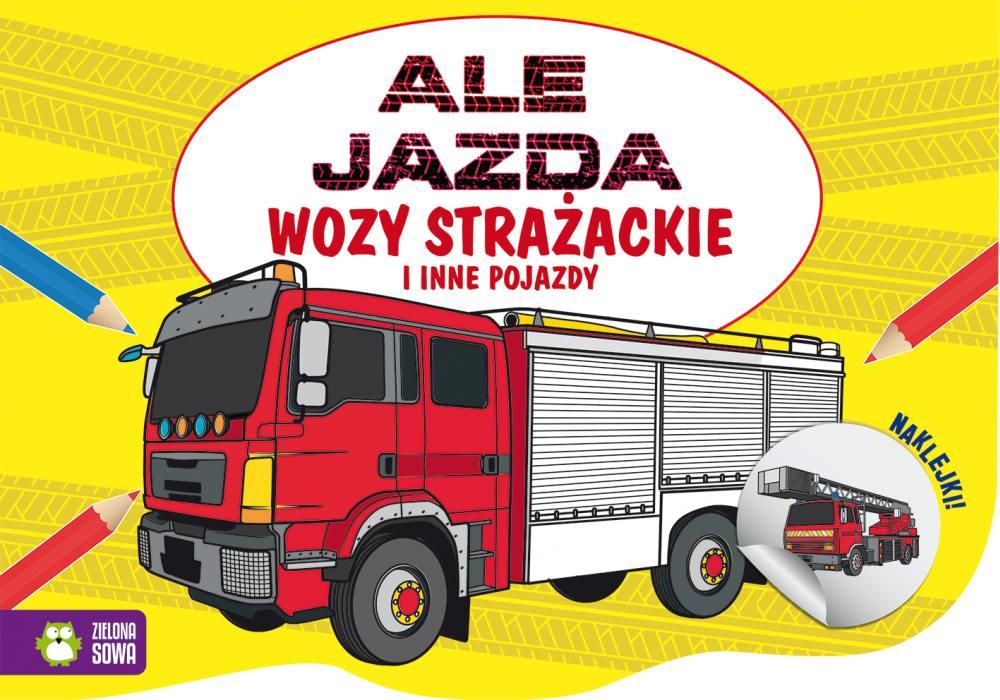 Kolorowanki Ale jazda wozy strażackie i inne pojazdy 4+