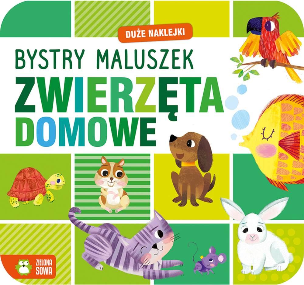 Książeczka edukacyjna z naklejkami Bystry maluszek zwierzęta domowe