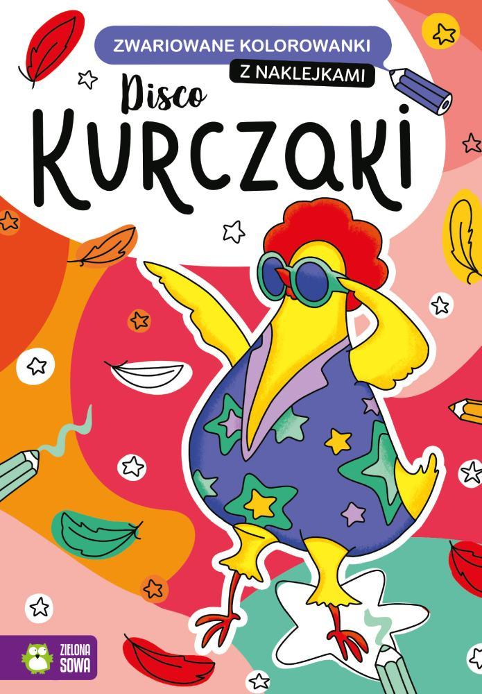 Zwariowane kolorowanki z naklejkami Disco kurczaki 4+