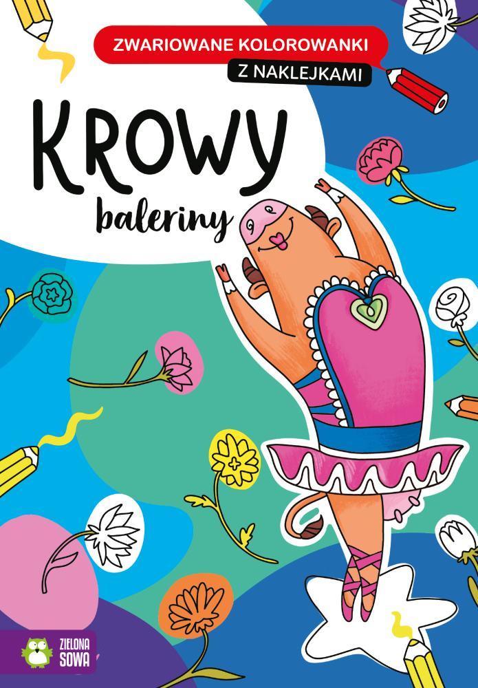 Zwariowane kolorowanki z naklejkami Krowy baleriny 4+