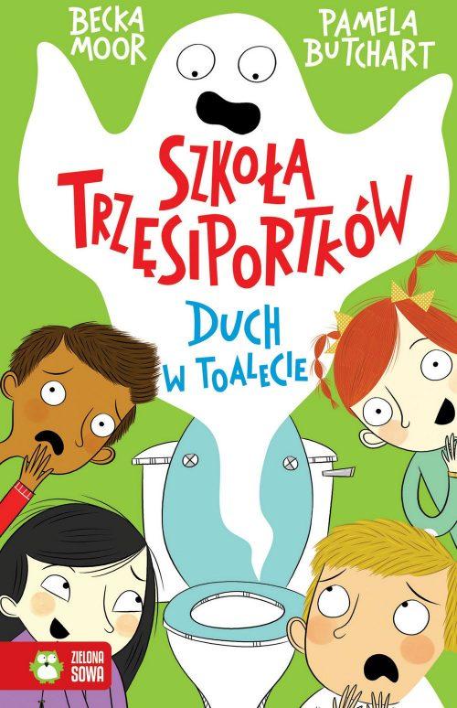 Książka duch w toalecie szkoła trzęsiportków Zielona Sowa