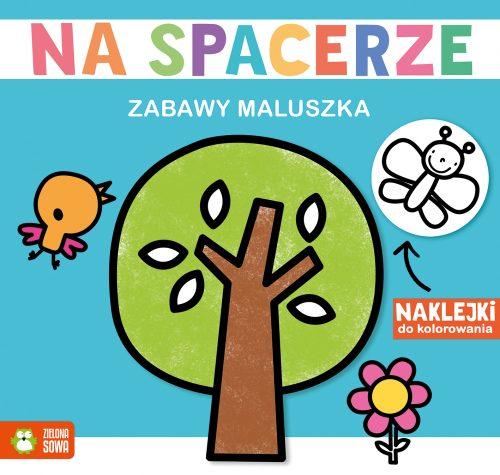Zabawy maluszka na spacerze kolorowanka + naklejki Zielona Sowa